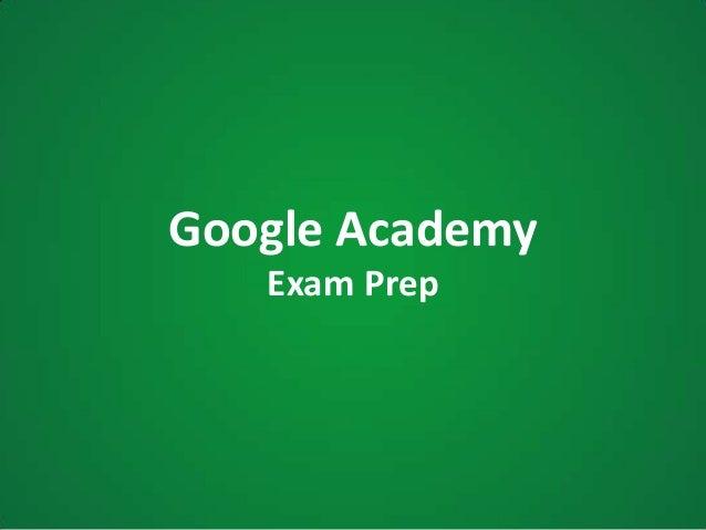 Google AcademyExam Prep