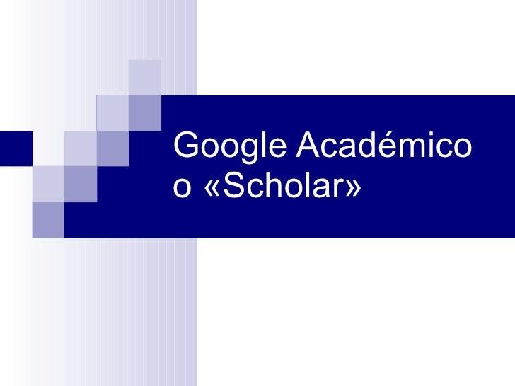 Google Académico o «Scholar»