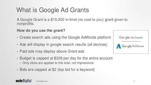 A Google Grant is a $10,000 in-kind (no cost to you) grant given to nonprofits. How do you use the grant? • Create search ...