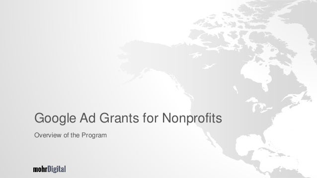 Google Ad Grants for Nonprofits Overview of the Program
