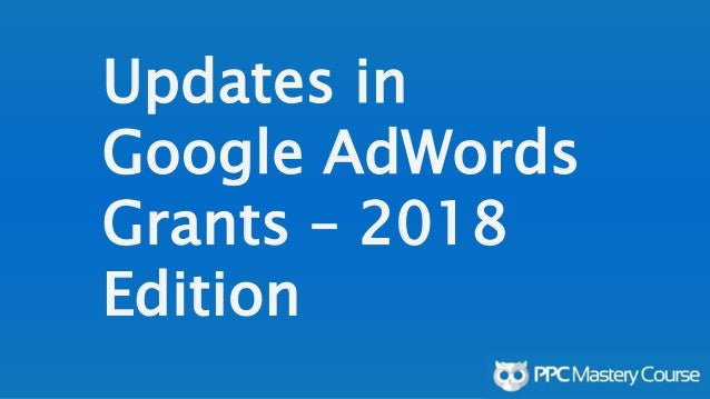 Updates in Google AdWords Grants – 2018 Edition