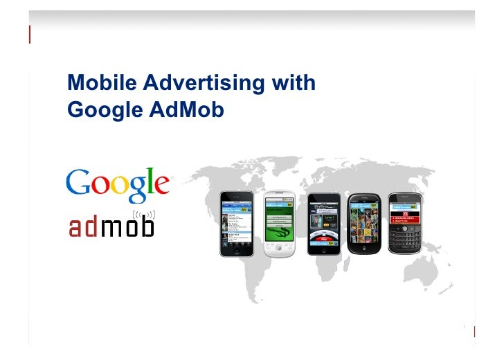 Mobile Advertising withGoogle AdMob