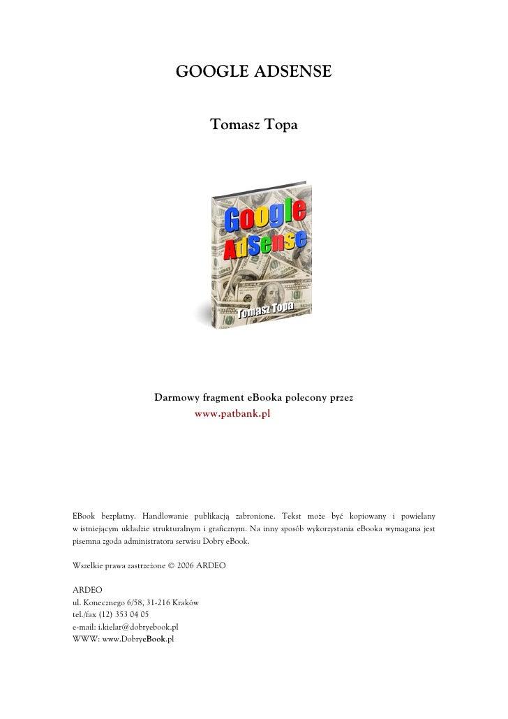 GOOGLE ADSENSE                                        Tomasz Topa                           Darmowy fragment eBooka poleco...
