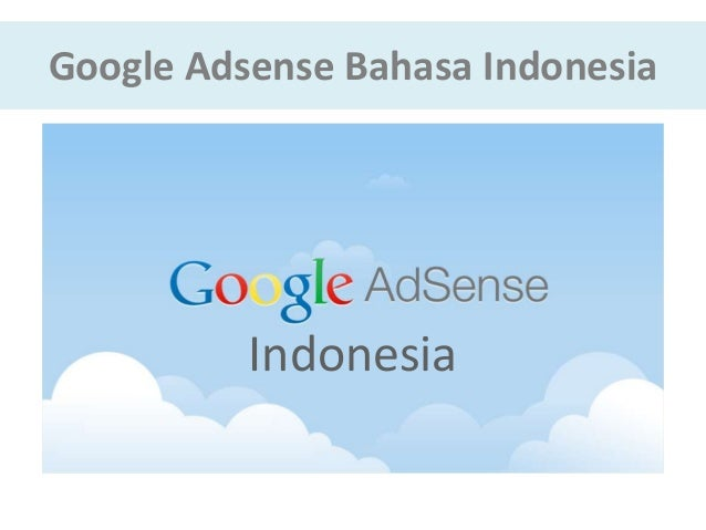 Google Adsense Bahasa Indonesia  Indonesia