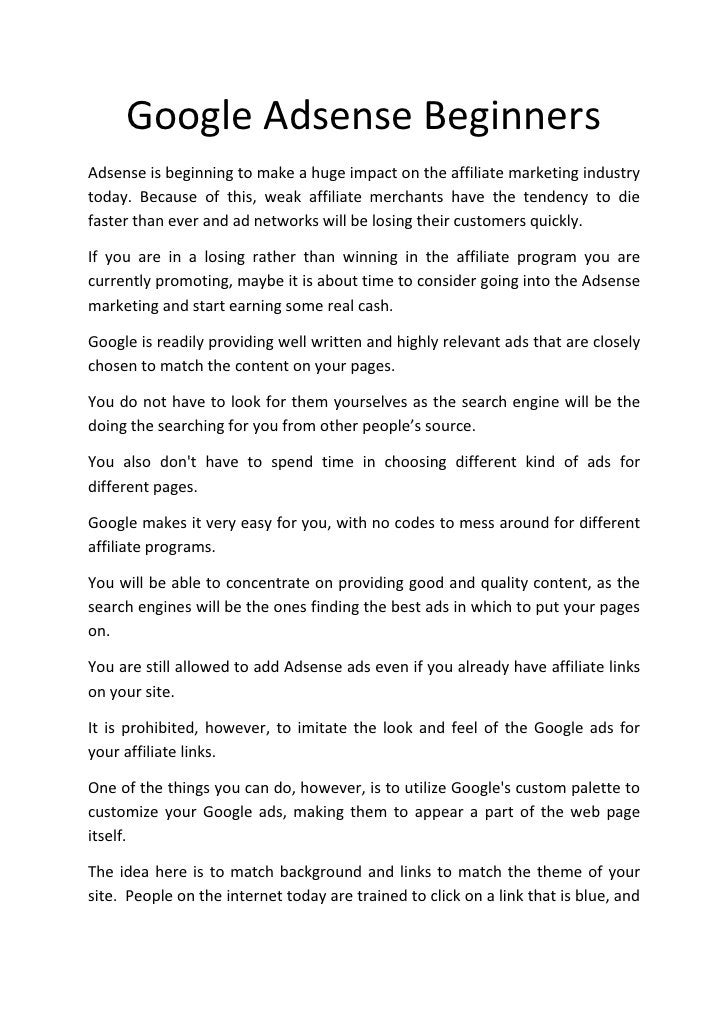 Google Adsense Beginners Adsense is beginning to make a huge impact on the affiliate marketing industry today. Because of ...