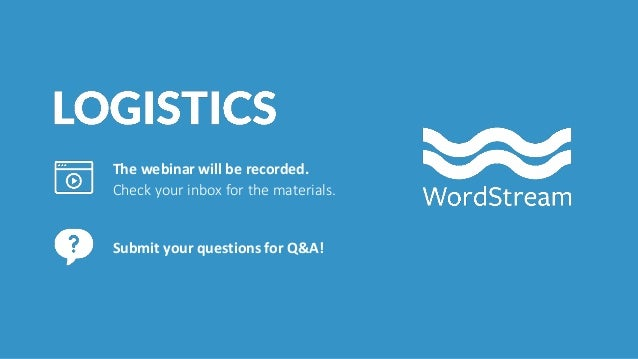 4 The webinar will be recorded. Check your inbox for the materials. Submit your questions for Q&A!