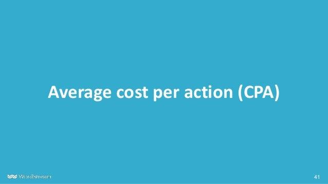 41 Average cost per action (CPA)