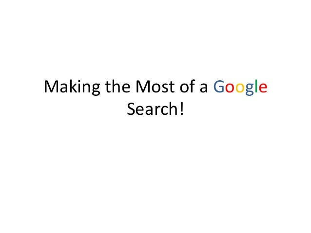 Making the Most of a Google Search!