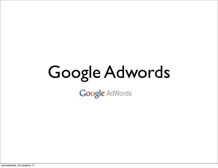 Google Adwordsponiedziałek, 22 sierpnia 11