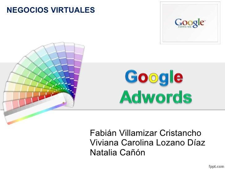 Fabián Villamizar Cristancho Viviana Carolina Lozano Díaz Natalia Cañón NEGOCIOS VIRTUALES