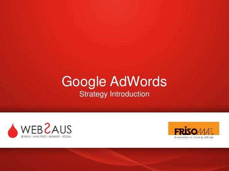 Google AdWordsStrategyIntroduction<br />