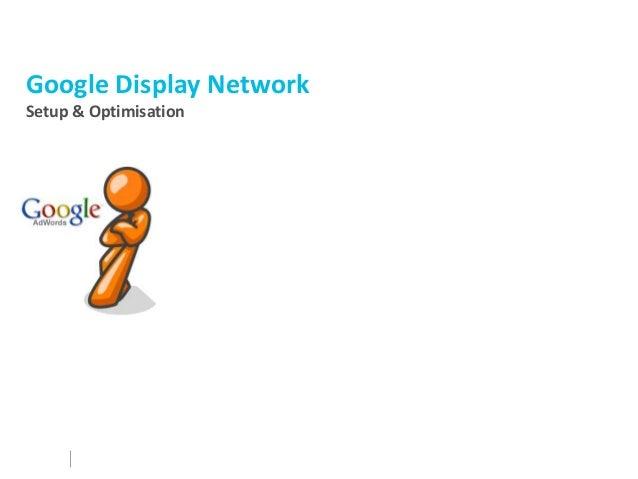 Google Display NetworkSetup & Optimisation