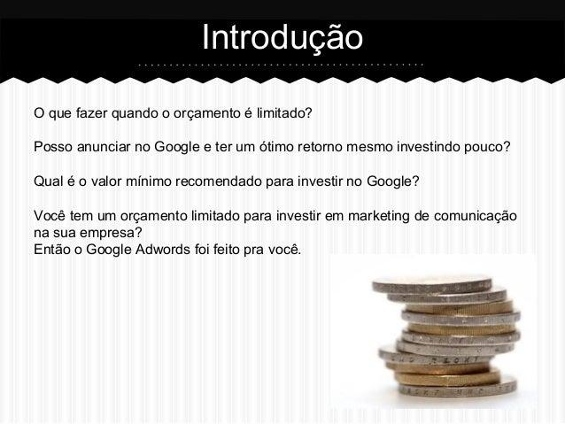 Google Adwords: 6 dicas de como anunciar no Google com um orçamento baixo Slide 2