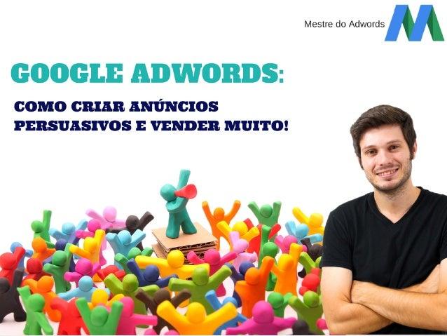 """Introdução É hora de colocar o """"gatilhos mentais"""" nos seus anúncios no Google Adwords e aumentar as vendas consideravelmen..."""
