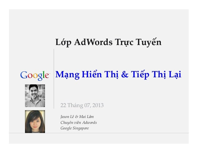 Google Confidential and ProprietaryGoogle Confidential and Proprietary     Lớp AdWords Trực Tuyến      Mạng Hiển T...