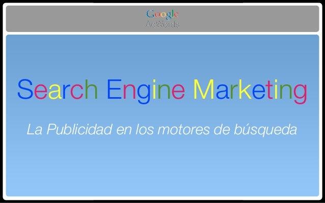 Search Engine Marketing La Publicidad en los motores de búsqueda