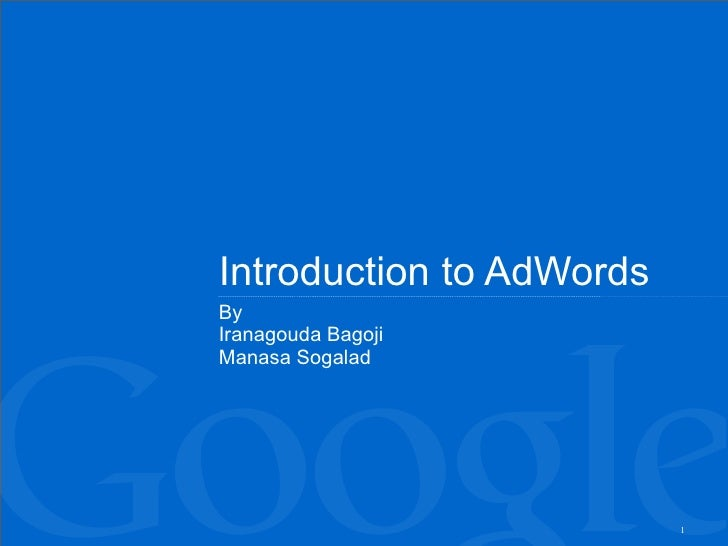 Introduction to AdWords By Iranagouda Bagoji Manasa Sogalad