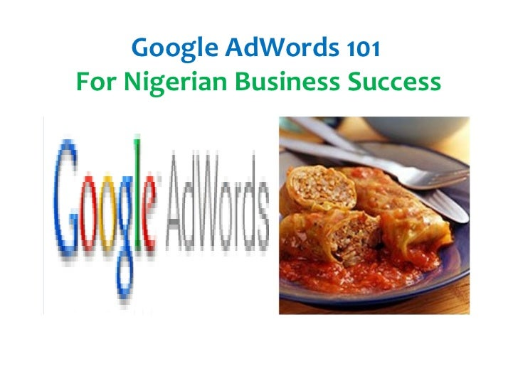 Google AdWords 101For Nigerian Business Success