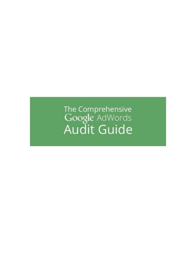 Google Adwords Account Audit Guide 2015 Campaign Settings: Check if the campaign is opted in for both Search & Display, fo...
