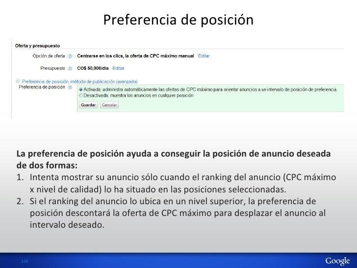Preferencia de posición La preferencia de posición ayuda a conseguir la posición de anuncio de...