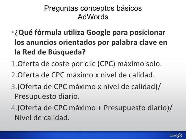 Preguntas conceptos básicos                       AdWords•¿Qué fórmula uVliza Google para posicionar   los ...