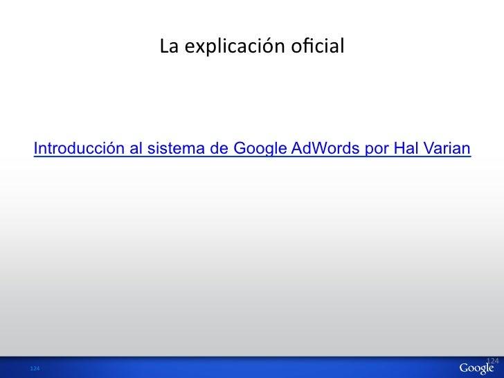 La explicación oficial   Introducción al sistema de Google AdWords por Hal Varian                                    ...