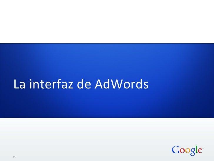La interfaz de AdWords 13