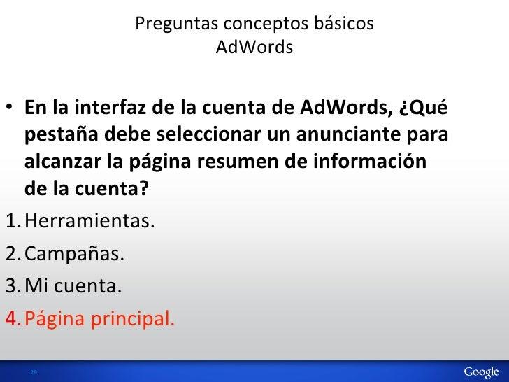 Preguntas conceptos básicos                                AdWords • En la interfaz de la cuenta de...