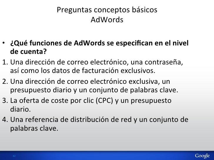 Preguntas conceptos básicos                                    AdWords • ¿Qué funciones de AdWords se ...