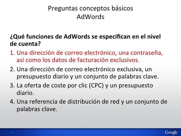 Preguntas conceptos básicos                                AdWords ¿Qué funciones de AdWords se especi...
