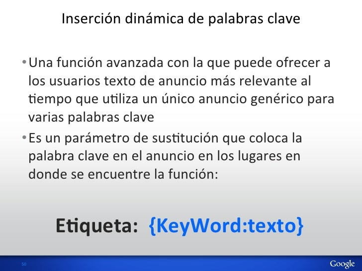 Inserción dinámica de palabras clave •Una función avanzada con la que puede ofrecer a   los ...