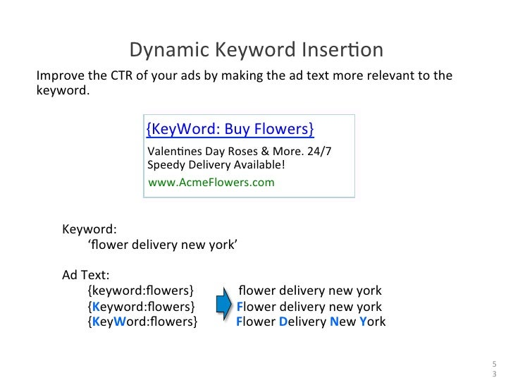 Dynamic Keyword InserHon Improve the CTR of your ads by making the ad text more relevant t...