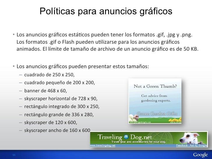 Políticas para anuncios gráficos• Los anuncios gráficos estáHcos pueden tener los formatos .gif, .jpg ...