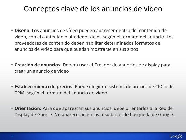 Conceptos clave de los anuncios de vídeo  • Diseño: Los anuncios de vídeo pueden aparecer d...