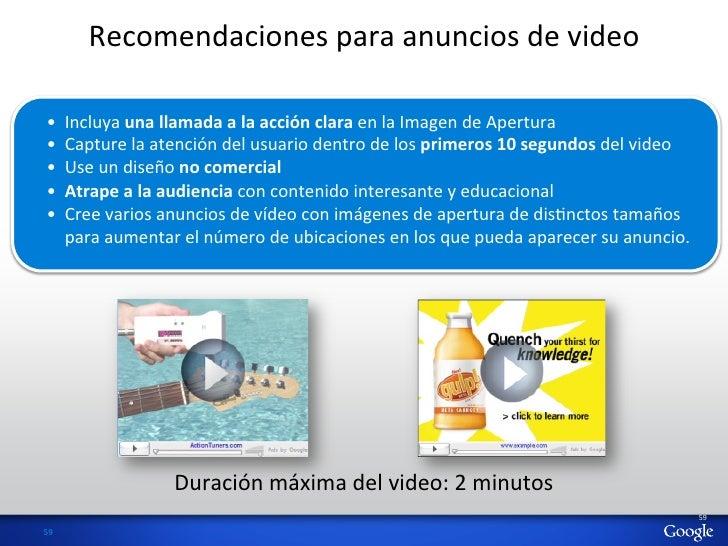 Recomendaciones para anuncios de video  •      Incluya una llamada a la acción clara en la Im...
