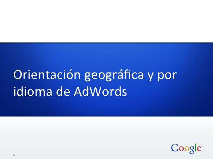 Orientación geográfica y por idioma de AdWords 84