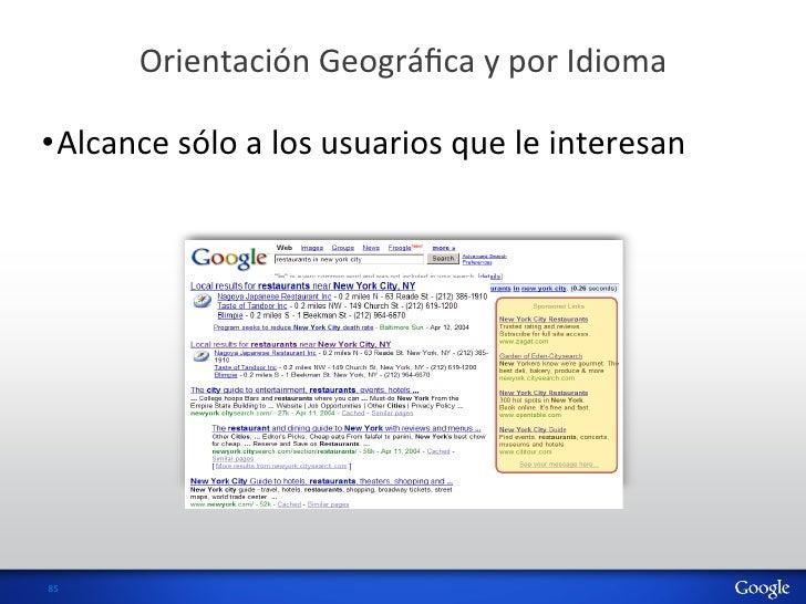 Orientación Geográfica y por Idioma •Alcance sólo a los usuarios que le interesan 85
