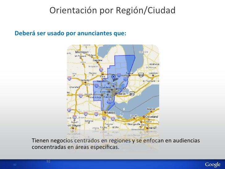 Orientación por Región/Ciudad   Deberá ser usado por anunciantes que:           Tienen negocios cent...