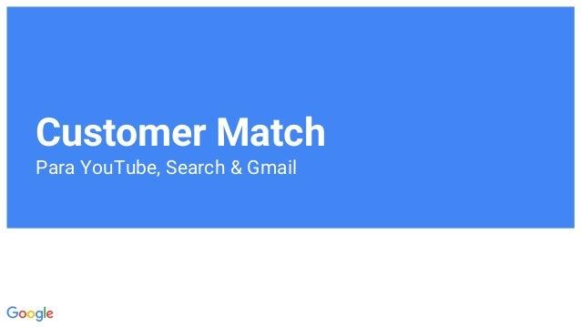 Customer Match Para YouTube, Search & Gmail