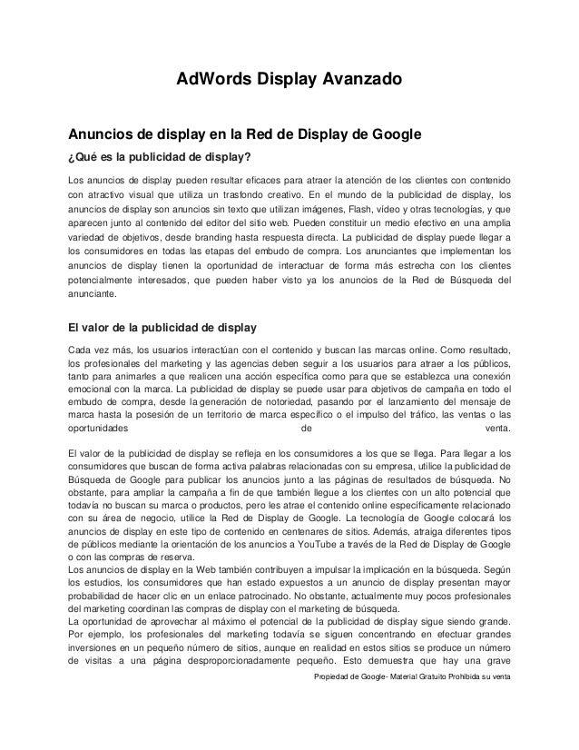 Propiedad de Google- Material Gratuito Prohibida su venta AdWords Display Avanzado Anuncios de display en la Red de Displa...