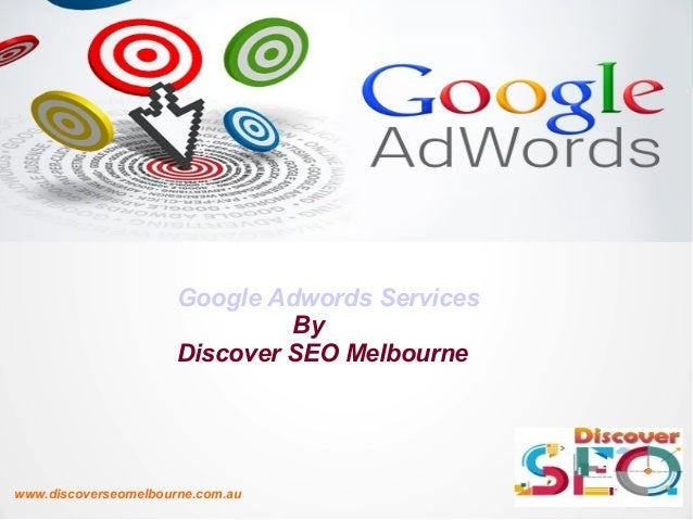 www.discoverseomelbourne.com.au Google Adwords Services By Discover SEO Melbourne