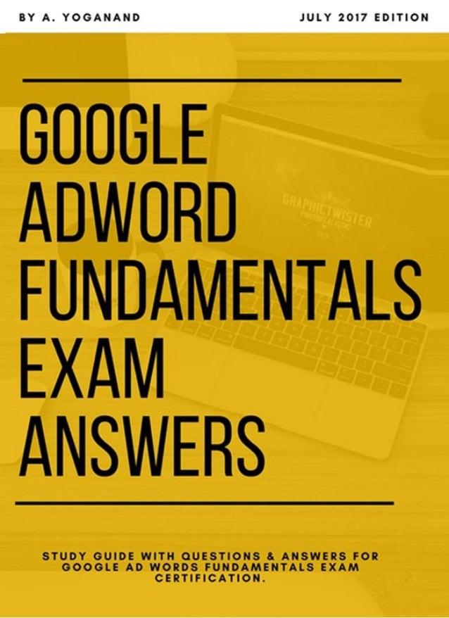 GOOGLE ADWORD FUNDAMENTALS EXAM QUESTION & ANSWERS www.onlineseotrainer.com Adword Fundamentals Exam Answers ONLINESEOTRAI...