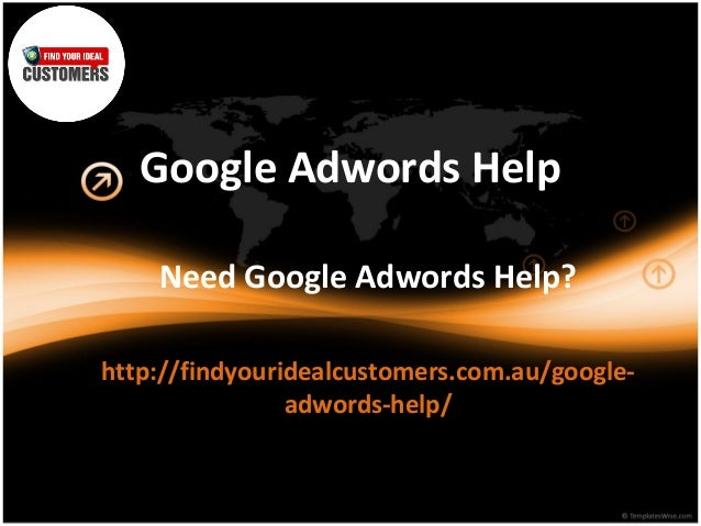 Google Adwords HelpNeed Google Adwords Help?http://findyouridealcustomers.com.au/google-adwords-help/