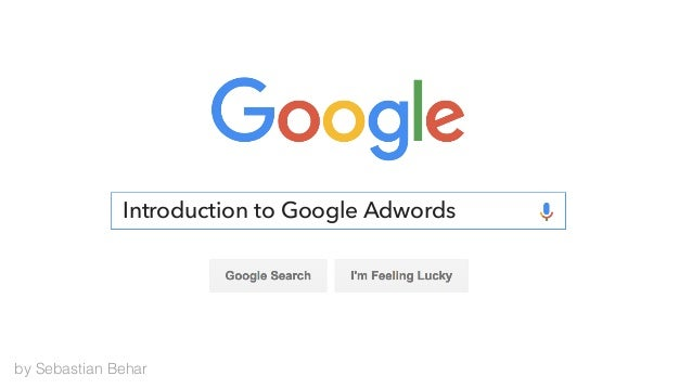 Introduction to Google Adwords by Sebastian Behar
