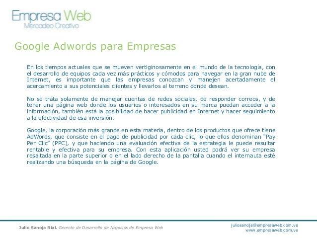 Google Adwords para Empresas En los tiempos actuales que se mueven vertiginosamente en el mundo de la tecnología, con el d...