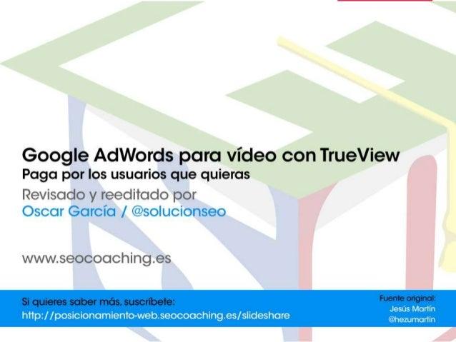 Llegue a más público online. Google AdWords para vídeo