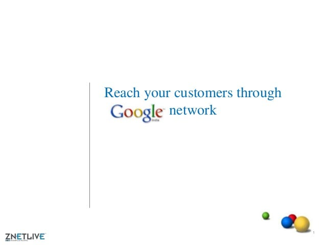 Reach your customers through network  1