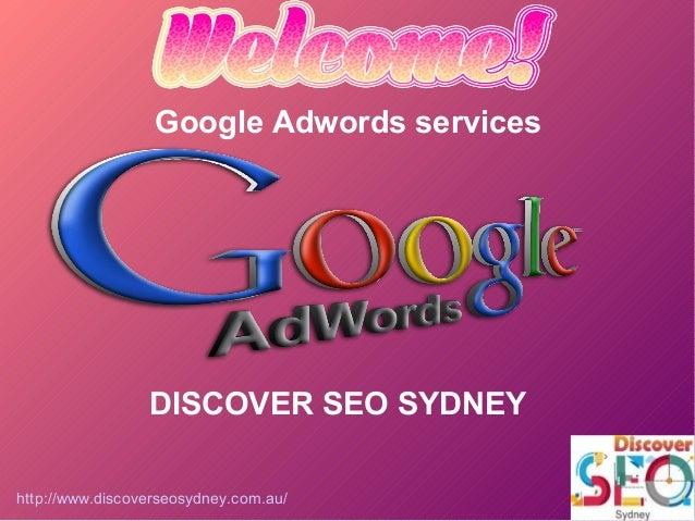 http://www.discoverseosydney.com.au/ Google Adwords services DISCOVER SEO SYDNEY