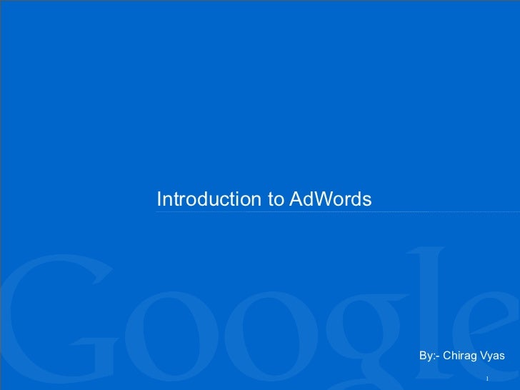 Introduction to AdWords By:- Chirag Vyas
