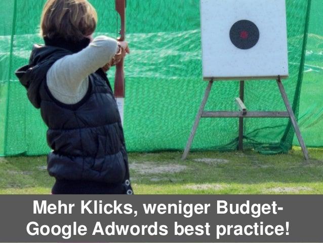 Quellen für Kaufentscheidung Mehr Klicks, weniger Budget- Google Adwords best practice!